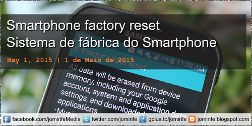 Blog Post: Como fazer a reposição de dados de fábrica do Smartphone | How to perform the Factory Reset of the Smartphone | Android, iPhone, WindowsPhone