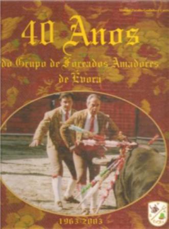 Livro 40 Anos do Grupo de Forcados Amadores de Év