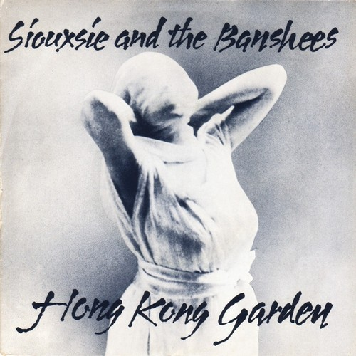 Siouxsie And The Banshees ‎– Hong Kong Garden.