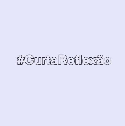 #CurtaReflexão.png
