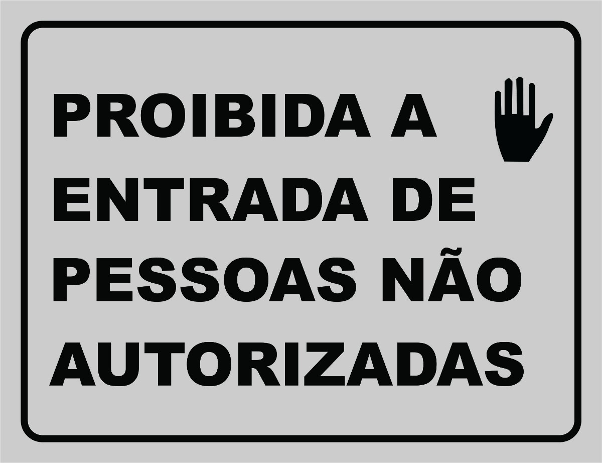 placa-proibida-a-entrada-de-pessoas-no-autorizadas