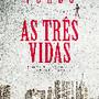 capa frente_as_tres_vidas.jpg