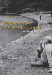 João Bénard da Costa - Outros Amarão as Coisas